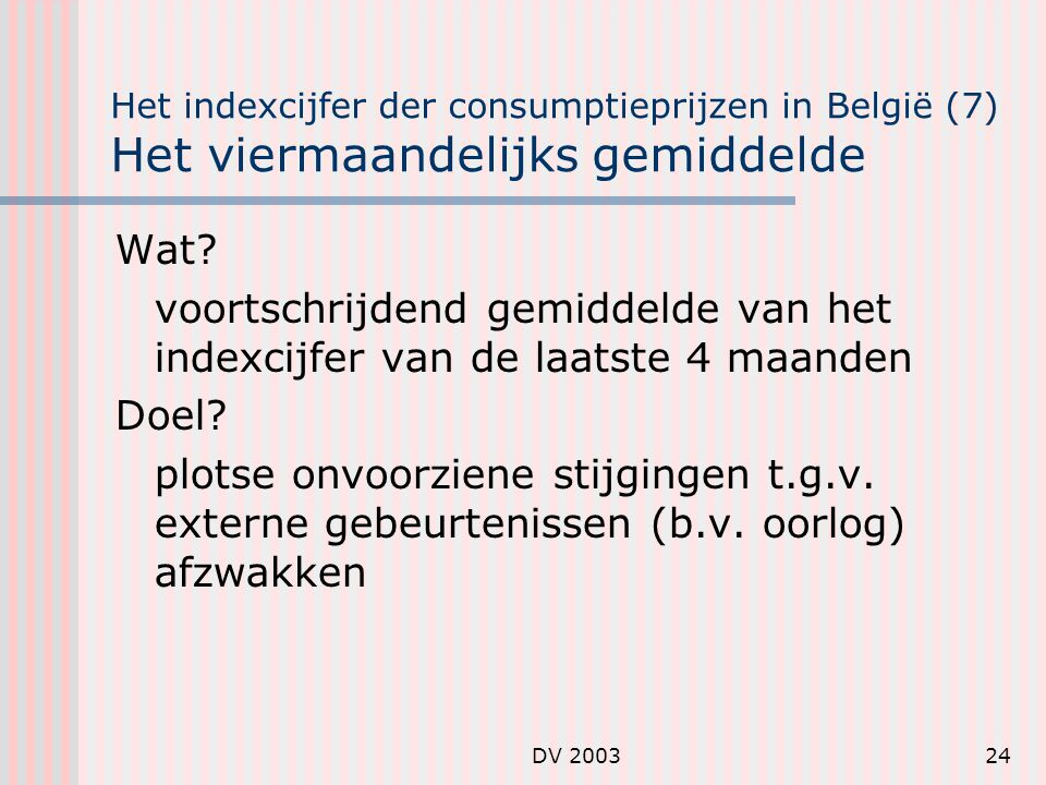 Het indexcijfer der consumptieprijzen in België (7) Het viermaandelijks gemiddelde