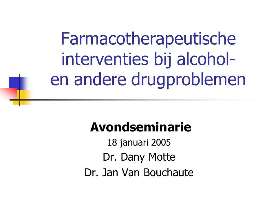 Avondseminarie 18 januari 2005 Dr. Dany Motte Dr. Jan Van Bouchaute