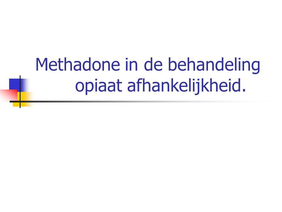 Methadone in de behandeling opiaat afhankelijkheid.
