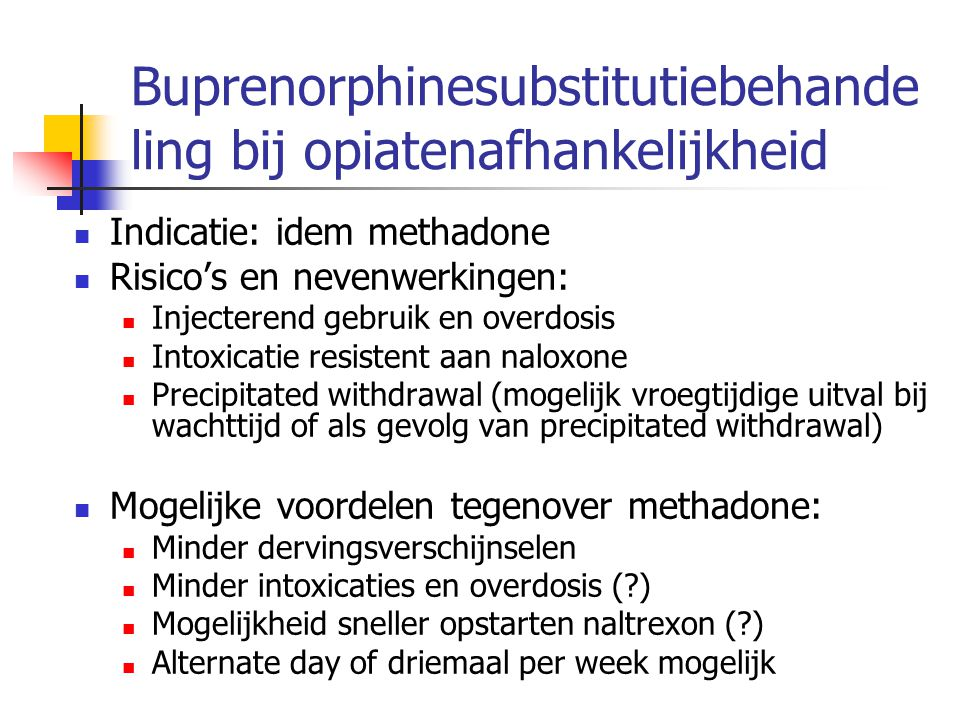 Buprenorphinesubstitutiebehandeling bij opiatenafhankelijkheid