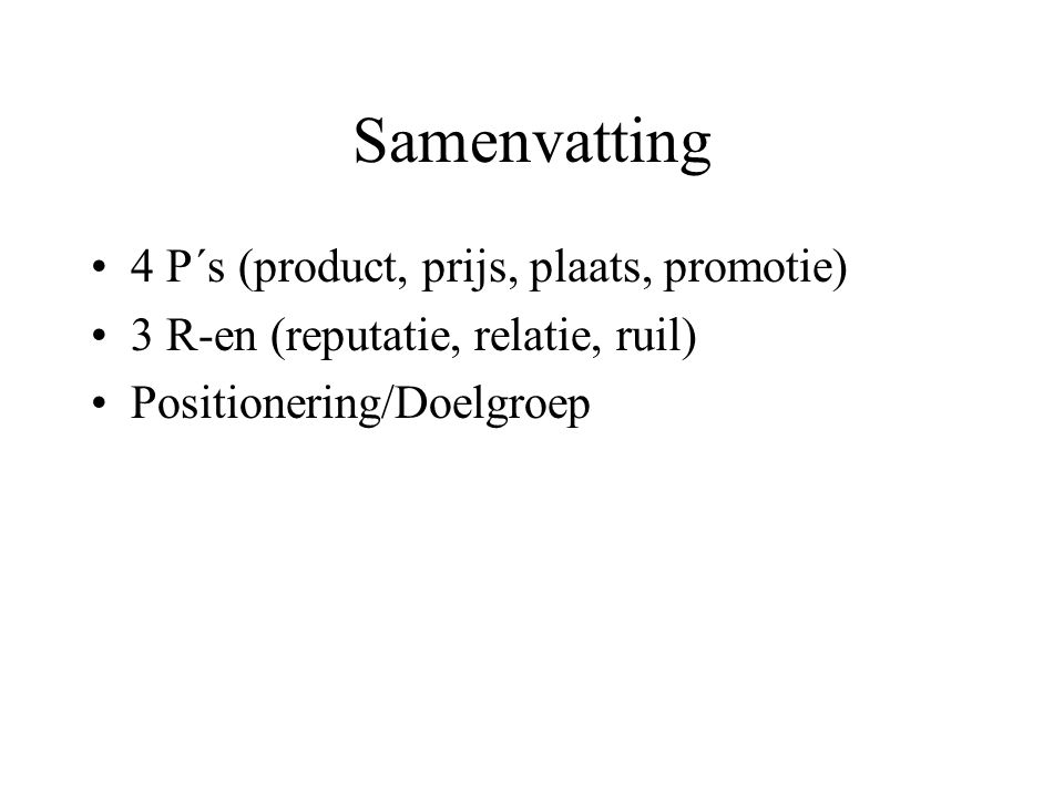 Samenvatting 4 P´s (product, prijs, plaats, promotie)