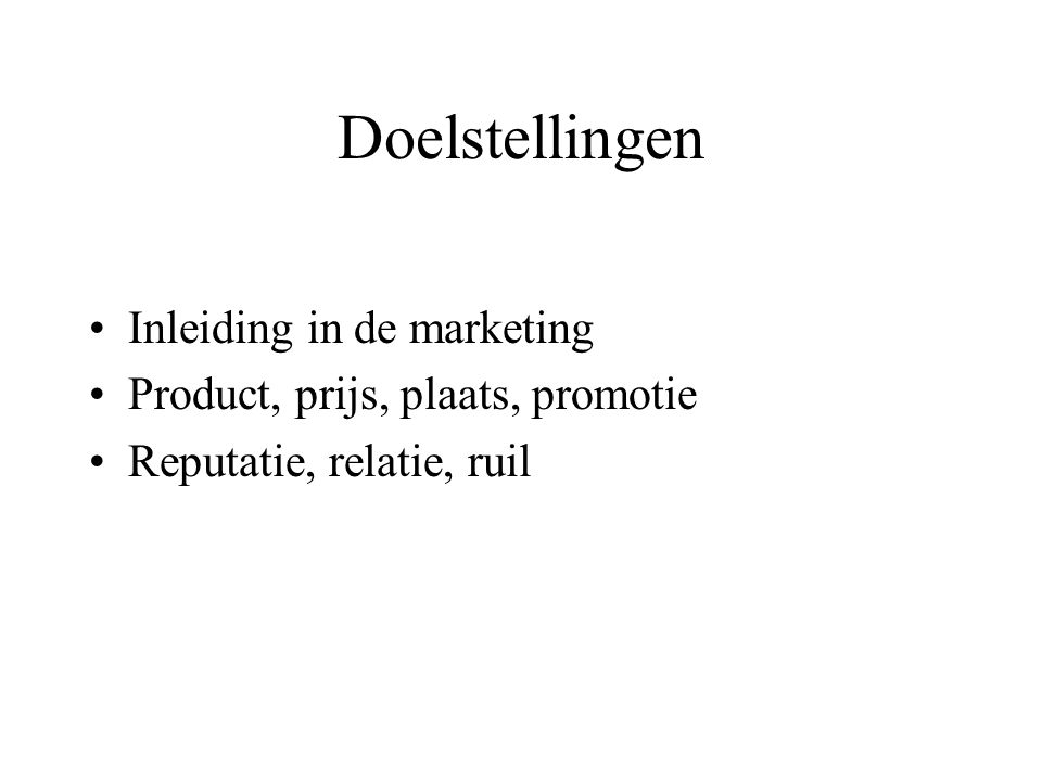 Doelstellingen Inleiding in de marketing