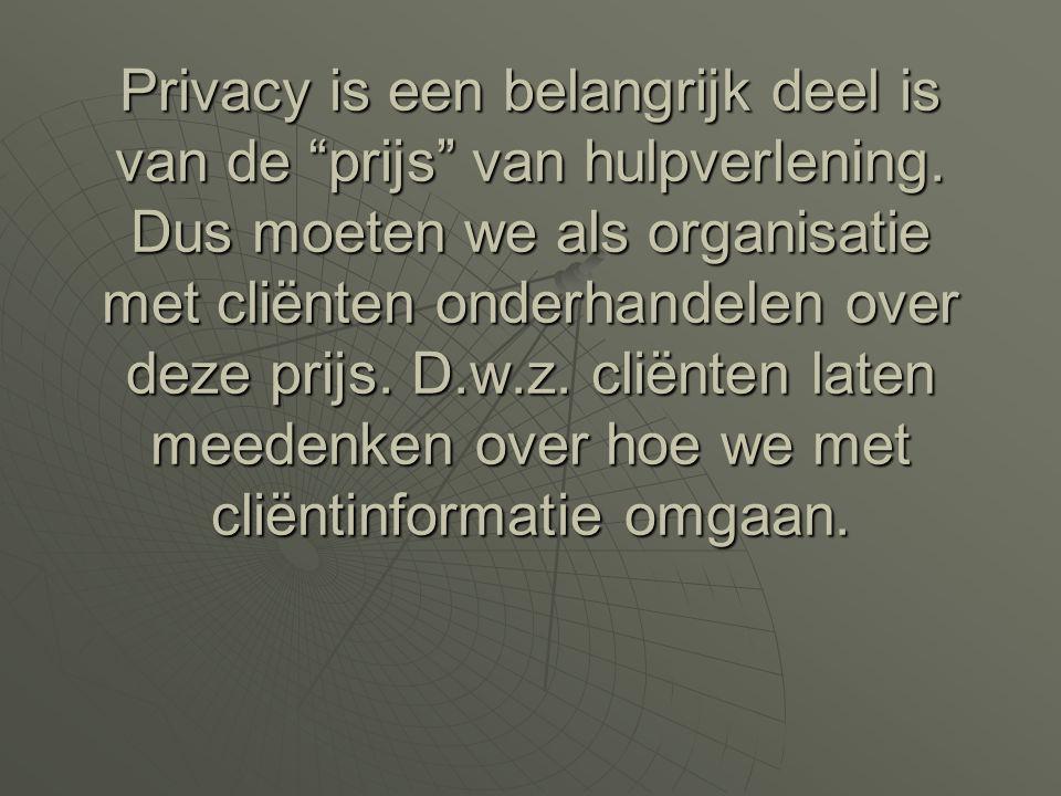 Privacy is een belangrijk deel is van de prijs van hulpverlening