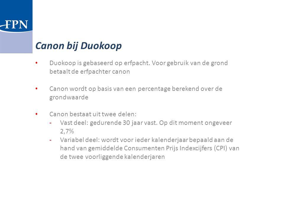 Canon bij Duokoop Duokoop is gebaseerd op erfpacht. Voor gebruik van de grond betaalt de erfpachter canon.