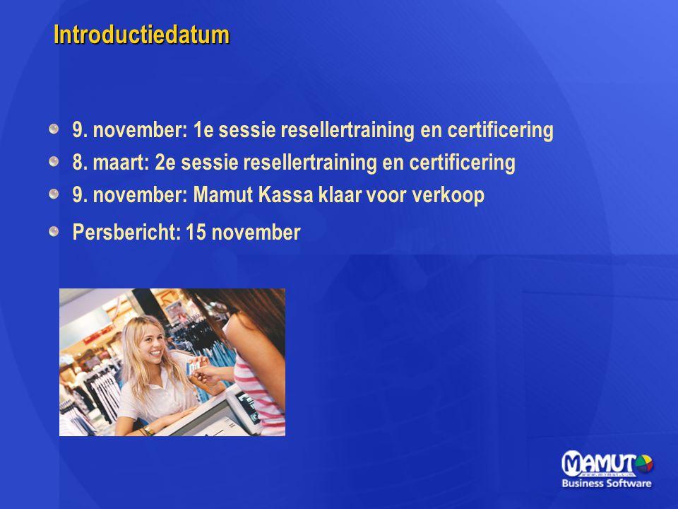 Introductiedatum 9. november: 1e sessie resellertraining en certificering. 8. maart: 2e sessie resellertraining en certificering.