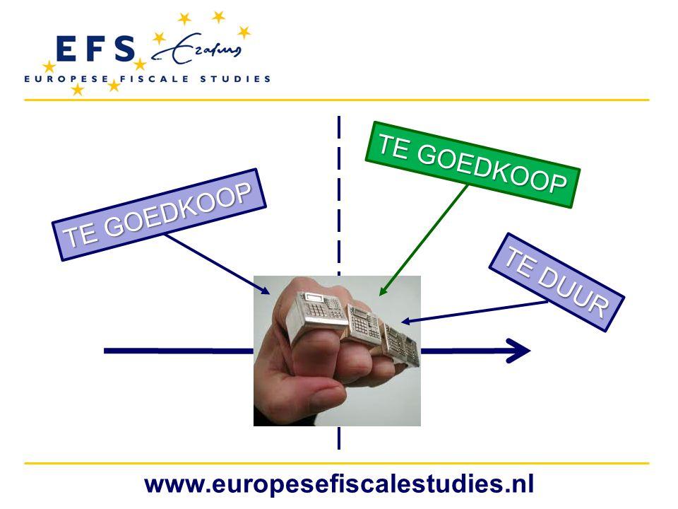 TE GOEDKOOP TE GOEDKOOP TE DUUR www.europesefiscalestudies.nl