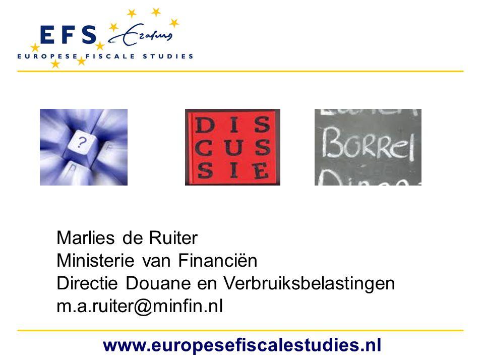 Marlies de Ruiter Ministerie van Financiën. Directie Douane en Verbruiksbelastingen. m.a.ruiter@minfin.nl.