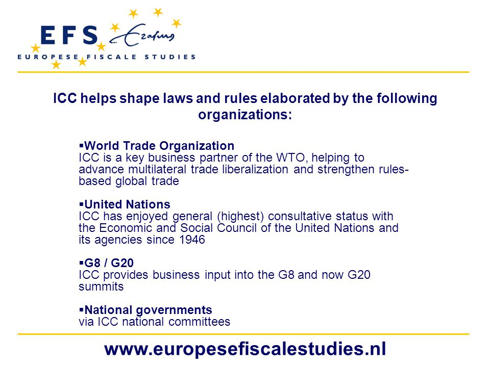 ICC helps shape laws and rules elaborated by the following organizations: