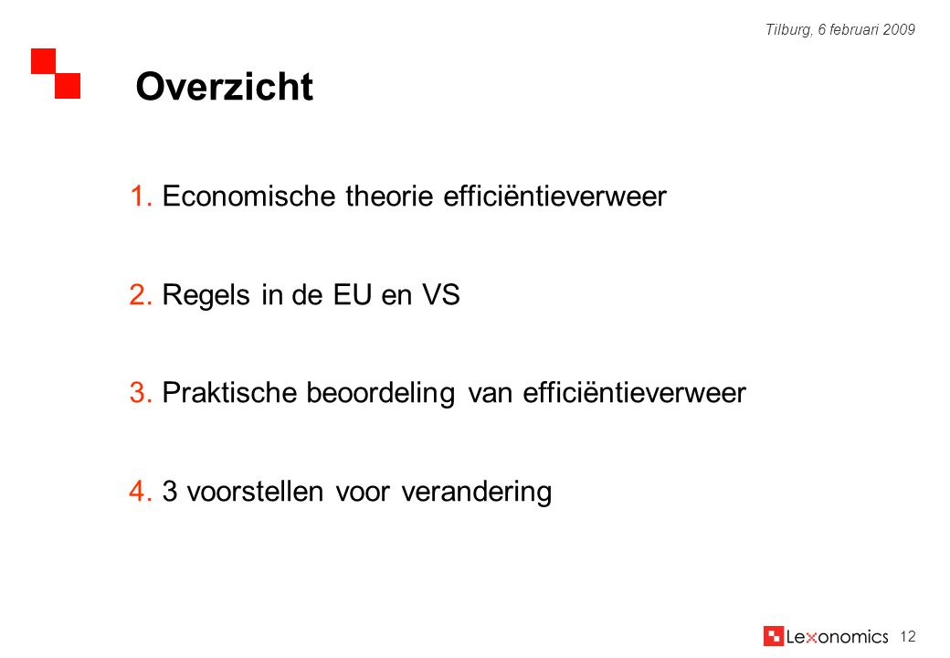 Overzicht Economische theorie efficiëntieverweer Regels in de EU en VS