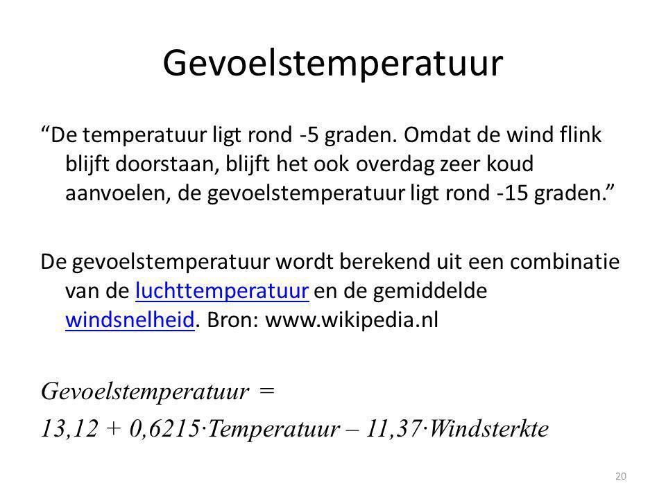 Gevoelstemperatuur Gevoelstemperatuur =