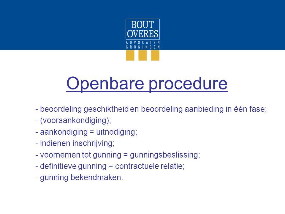 Openbare procedure beoordeling geschiktheid en beoordeling aanbieding in één fase; (vooraankondiging);