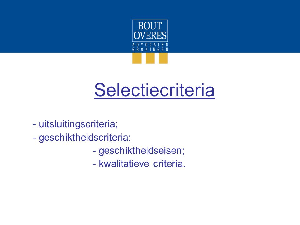 Selectiecriteria uitsluitingscriteria; geschiktheidscriteria: