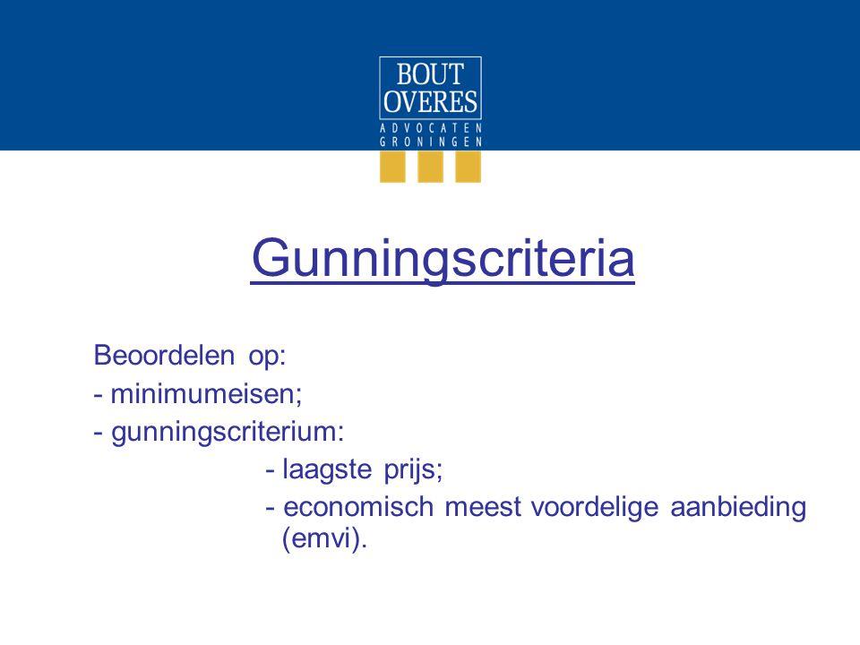 Gunningscriteria Beoordelen op: - minimumeisen; gunningscriterium: