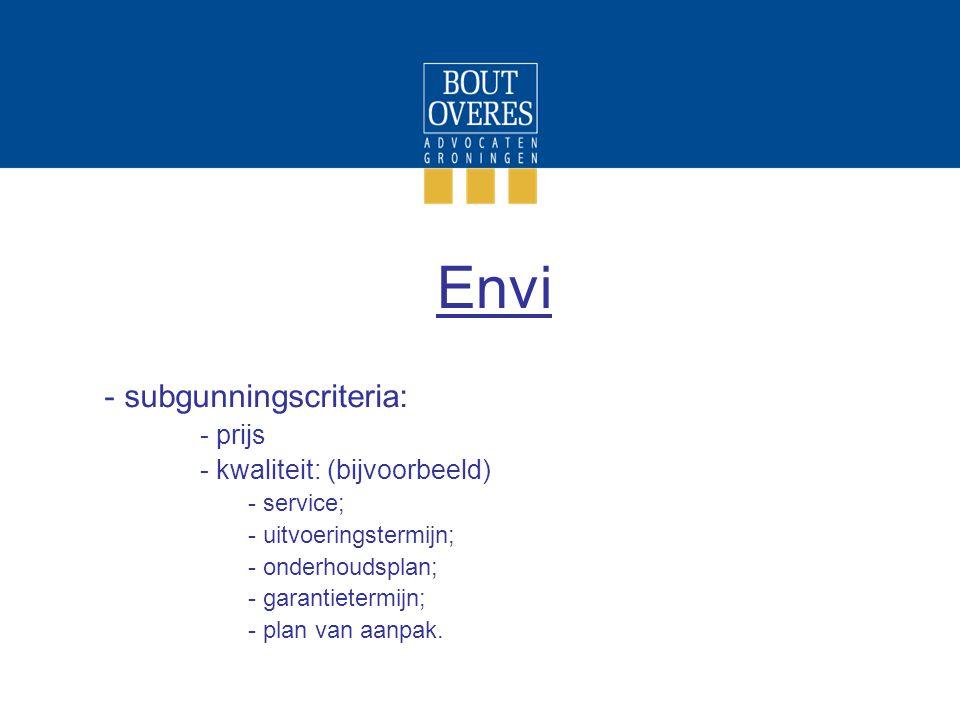 Envi subgunningscriteria: prijs kwaliteit: (bijvoorbeeld) service;