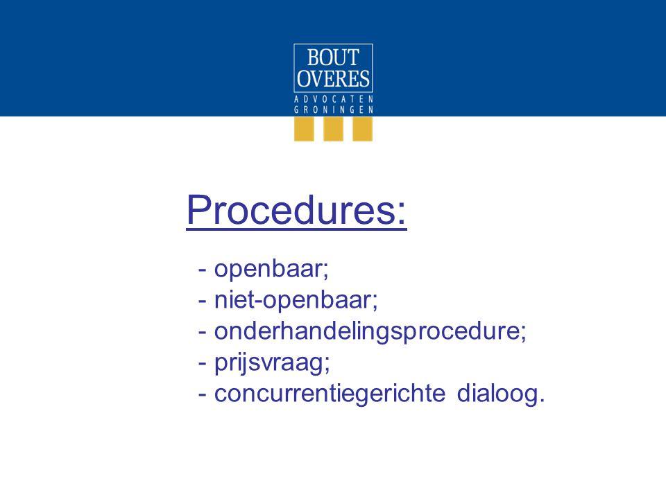 Procedures: openbaar; niet-openbaar; onderhandelingsprocedure;