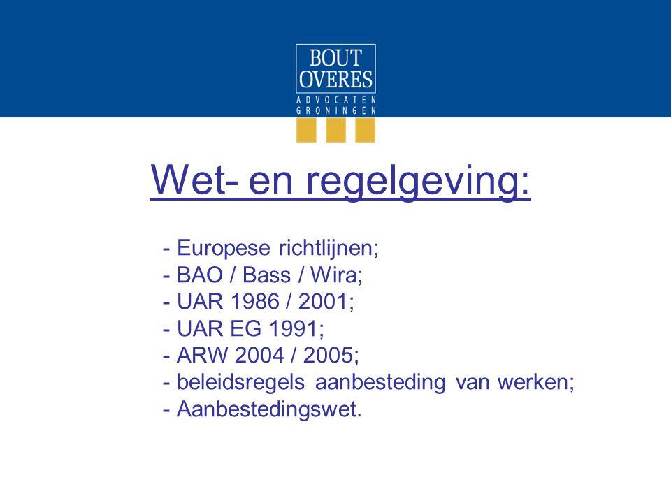 Wet- en regelgeving: Europese richtlijnen; BAO / Bass / Wira;