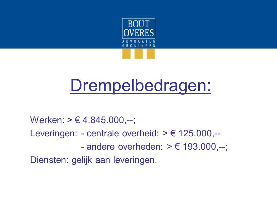 Drempelbedragen: Werken: > € 4.845.000,--;