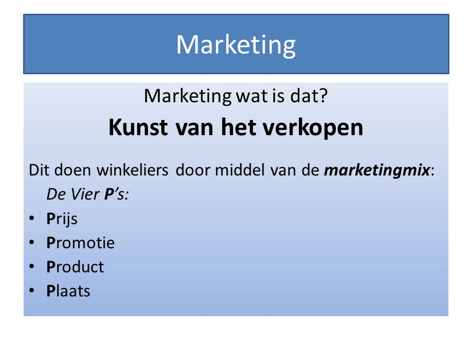 Marketing Kunst van het verkopen Marketing wat is dat