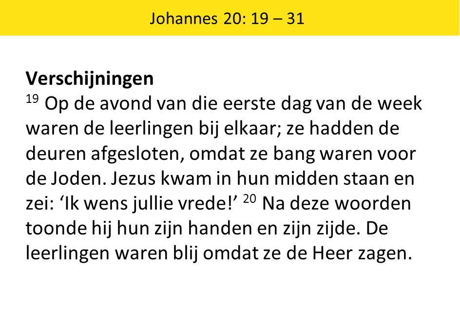 Johannes 20: 19 – 31 Verschijningen.
