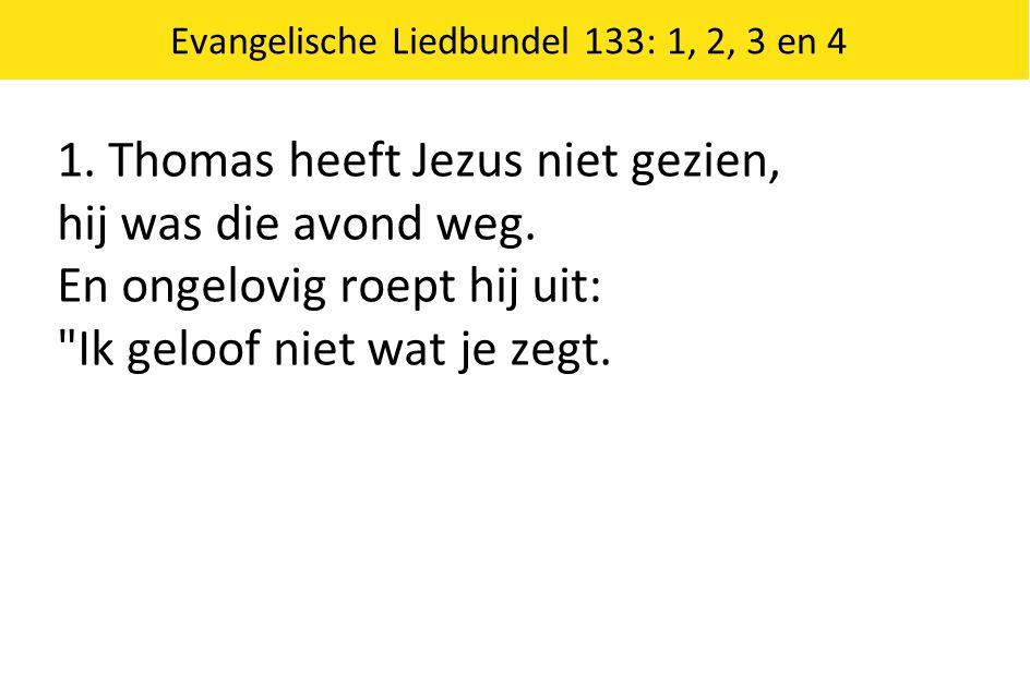 Evangelische Liedbundel 133: 1, 2, 3 en 4
