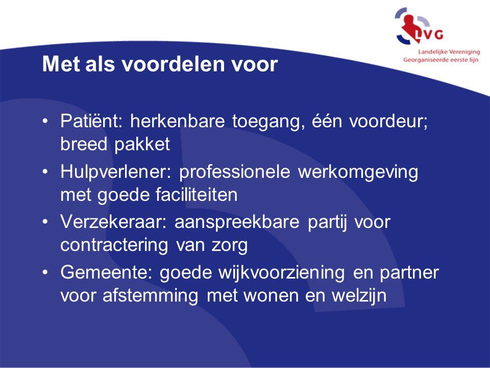 Met als voordelen voor Patiënt: herkenbare toegang, één voordeur; breed pakket. Hulpverlener: professionele werkomgeving met goede faciliteiten.