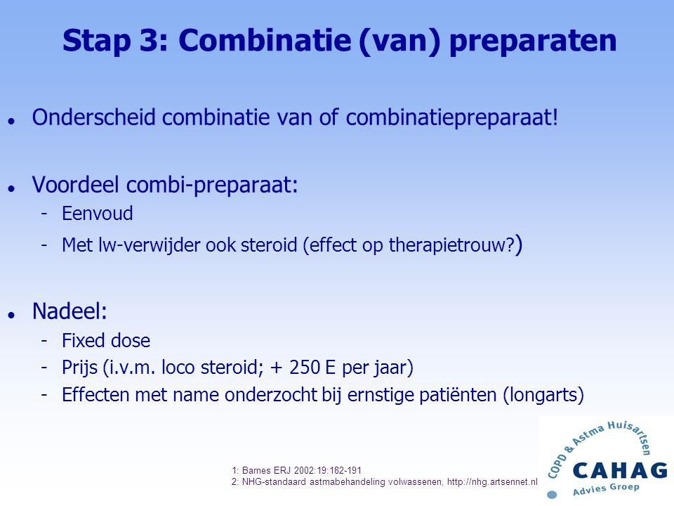 Stap 3: Combinatie (van) preparaten