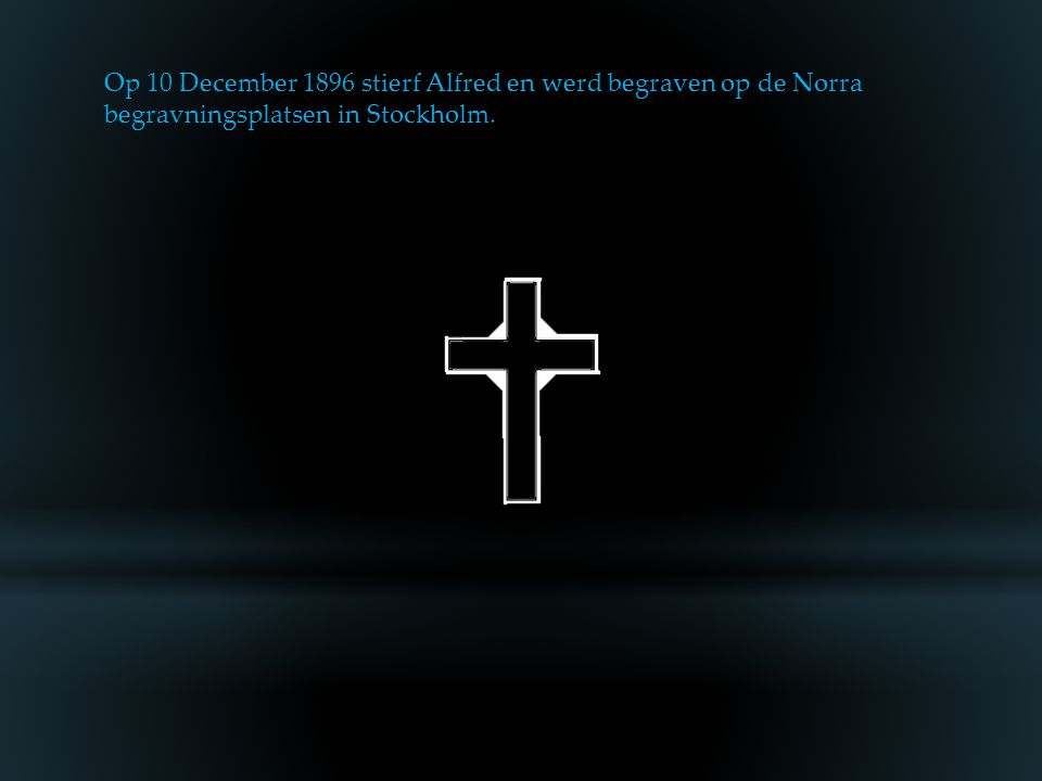 Op 10 December 1896 stierf Alfred en werd begraven op de Norra begravningsplatsen in Stockholm.