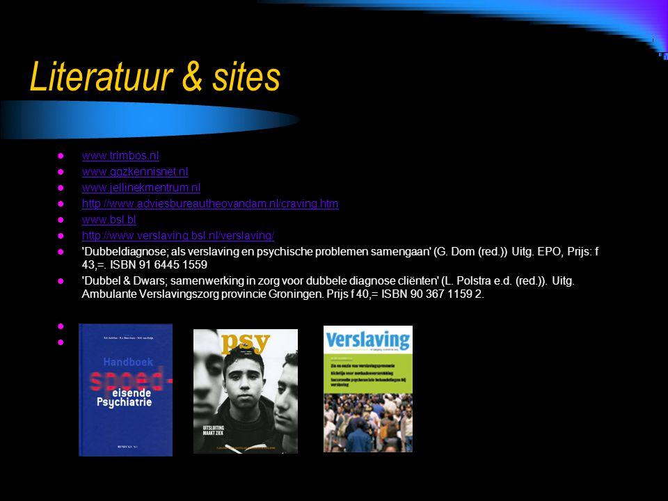 Literatuur & sites www.trimbos.nl www.ggzkennisnet.nl