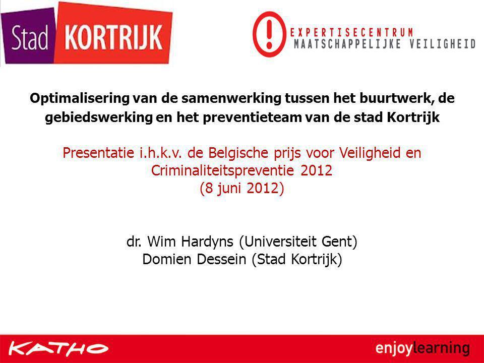 dr. Wim Hardyns (Universiteit Gent) Domien Dessein (Stad Kortrijk)