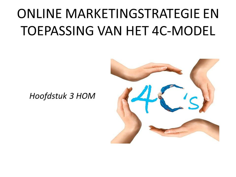 ONLINE MARKETINGSTRATEGIE EN TOEPASSING VAN HET 4C-MODEL