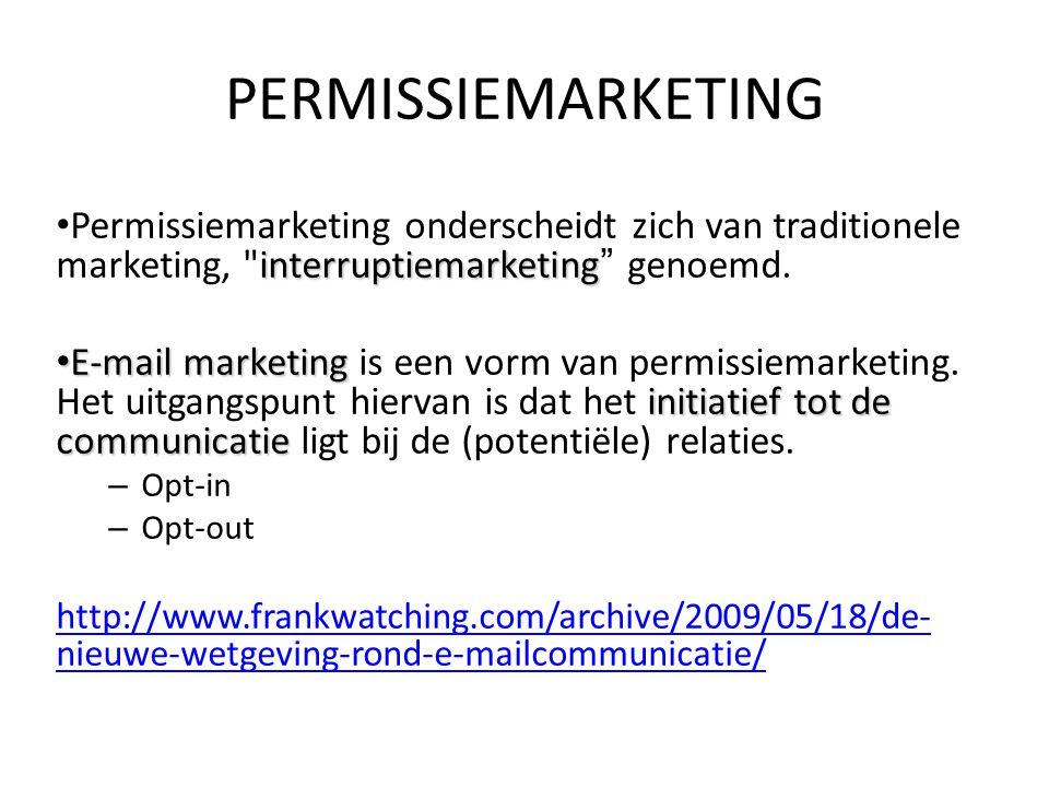 PERMISSIEMARKETING Permissiemarketing onderscheidt zich van traditionele marketing, interruptiemarketing genoemd.