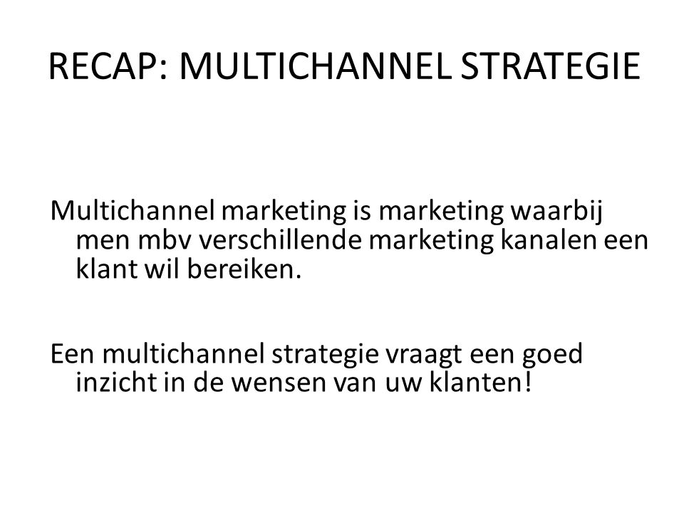 RECAP: MULTICHANNEL STRATEGIE