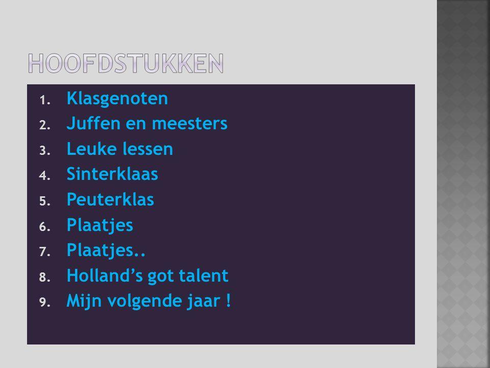Hoofdstukken Klasgenoten Juffen en meesters Leuke lessen Sinterklaas