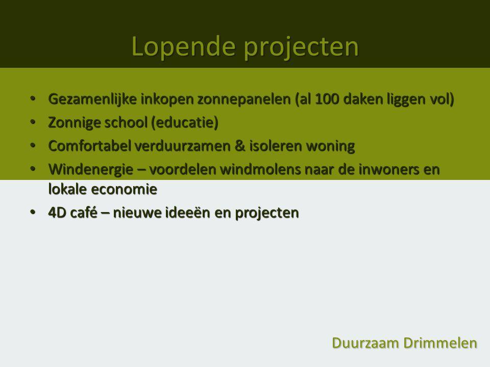 Lopende projecten Gezamenlijke inkopen zonnepanelen (al 100 daken liggen vol) Zonnige school (educatie)