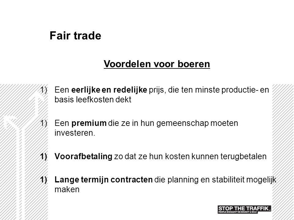Fair trade Voordelen voor boeren