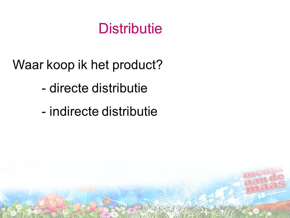 Distributie Waar koop ik het product - directe distributie