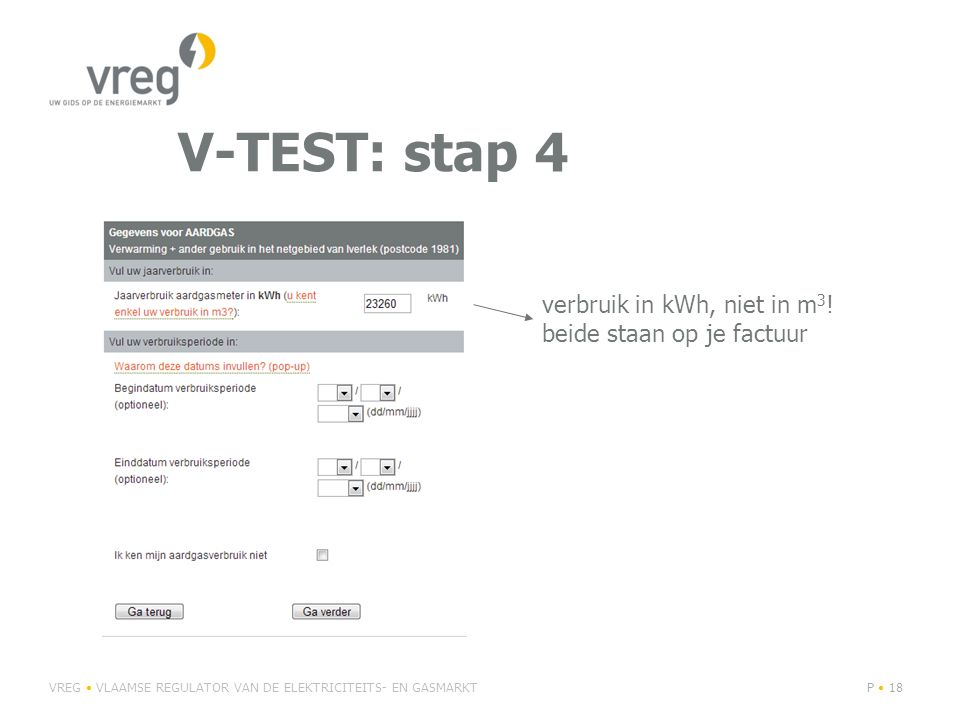 V-TEST: stap 4 verbruik in kWh, niet in m3! beide staan op je factuur