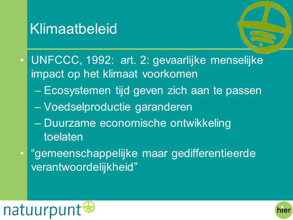 Klimaatbeleid UNFCCC, 1992: art. 2: gevaarlijke menselijke impact op het klimaat voorkomen. Ecosystemen tijd geven zich aan te passen.