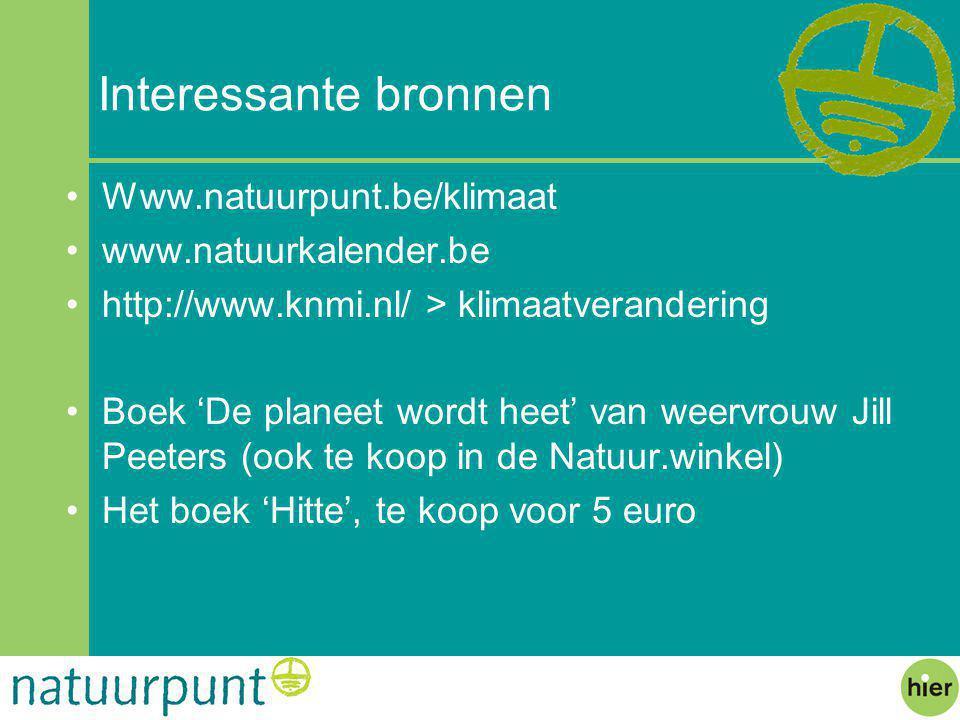 Interessante bronnen Www.natuurpunt.be/klimaat www.natuurkalender.be