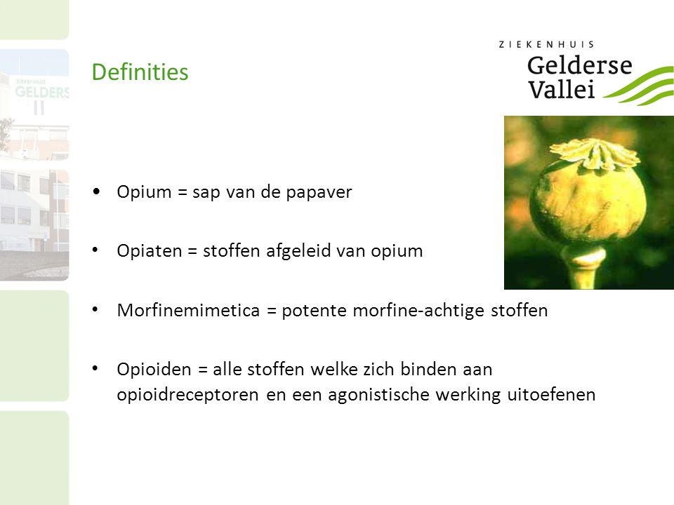 Definities Opium = sap van de papaver