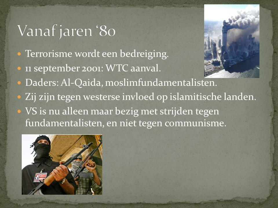 Vanaf jaren '80 Terrorisme wordt een bedreiging.