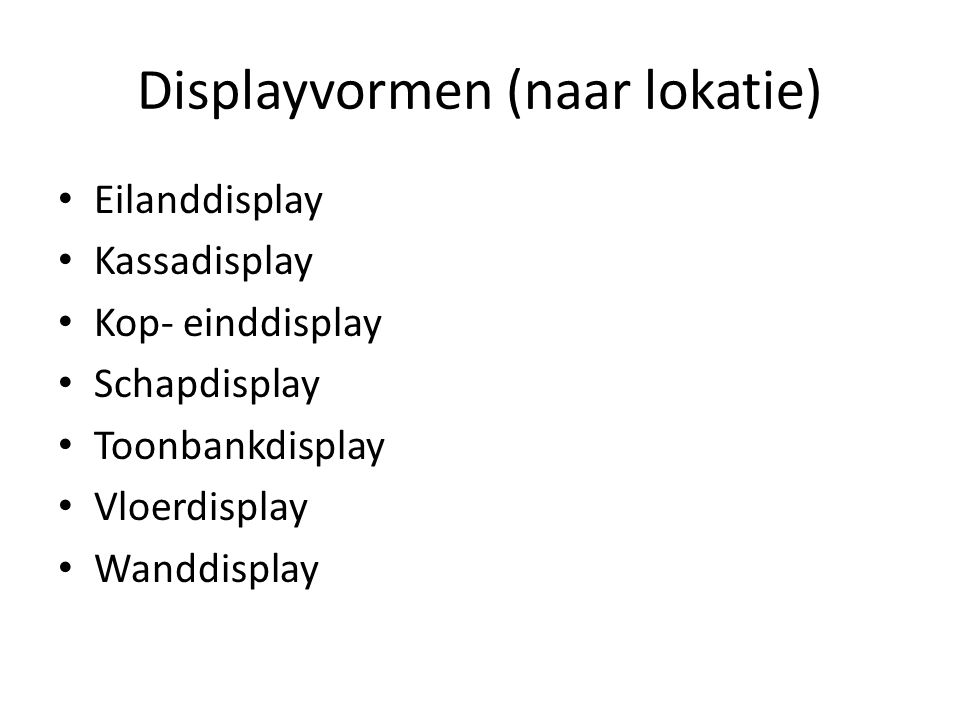 Displayvormen (naar lokatie)