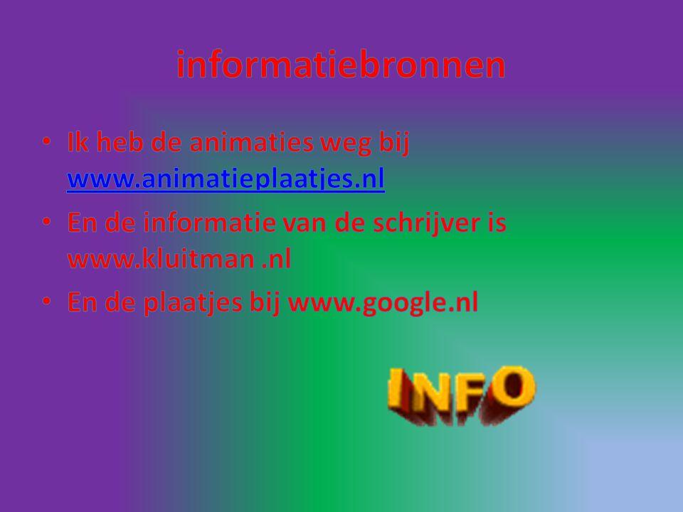 informatiebronnen Ik heb de animaties weg bij www.animatieplaatjes.nl