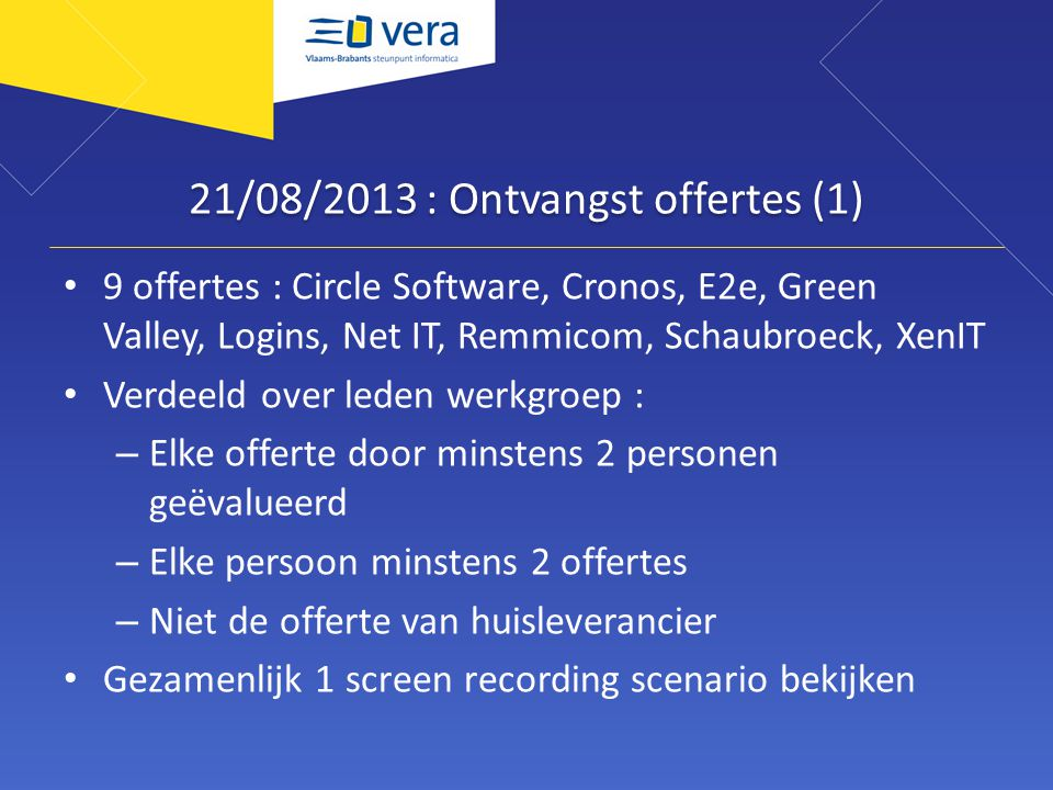 21/08/2013 : Ontvangst offertes (1)