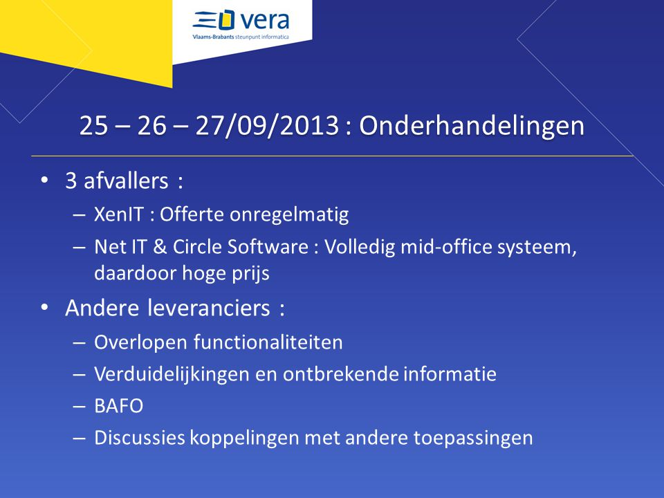 25 – 26 – 27/09/2013 : Onderhandelingen
