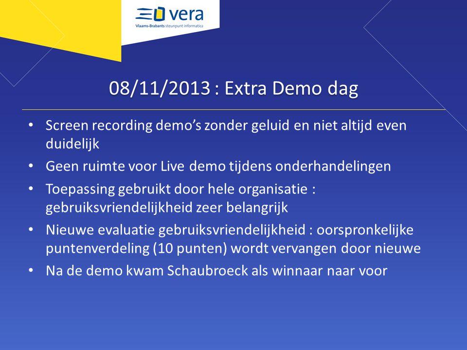 08/11/2013 : Extra Demo dag Screen recording demo's zonder geluid en niet altijd even duidelijk. Geen ruimte voor Live demo tijdens onderhandelingen.