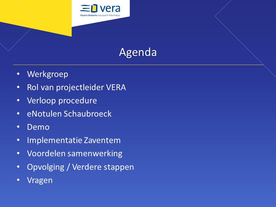 Agenda Werkgroep Rol van projectleider VERA Verloop procedure
