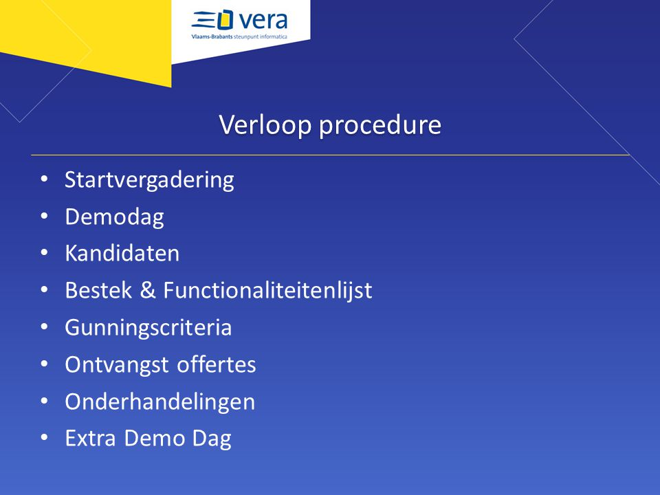 Verloop procedure Startvergadering Demodag Kandidaten