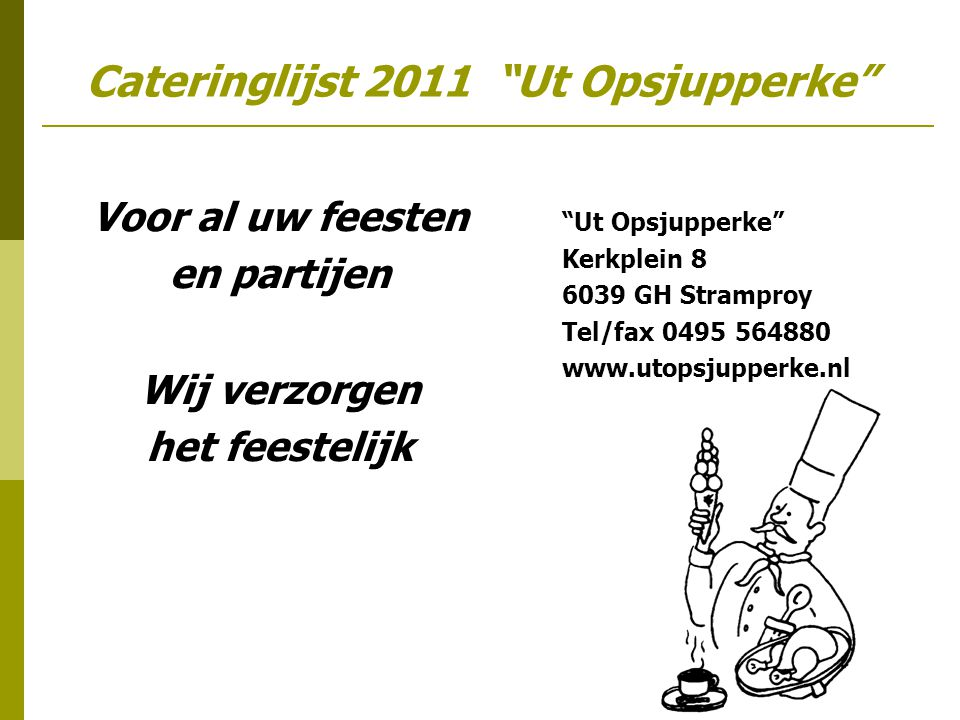 Cateringlijst 2011 Ut Opsjupperke