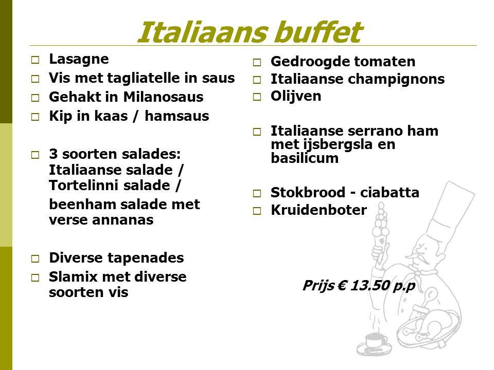 Italiaans buffet Prijs € 13.50 p.p Lasagne Gedroogde tomaten